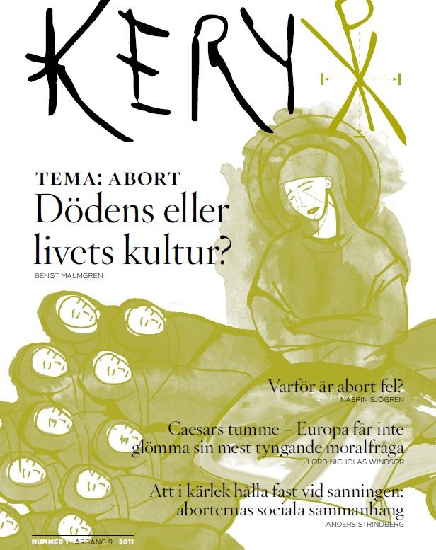Se också min artikel i Kerys från 2011: Dödens eller livets kultur? (Klicka på bilden)